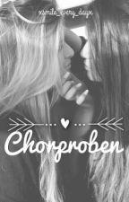 Chorproben | girlxgirl by xsmile_every_dayx