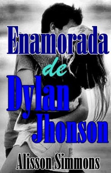 Enamorada de Dylan Jhonson