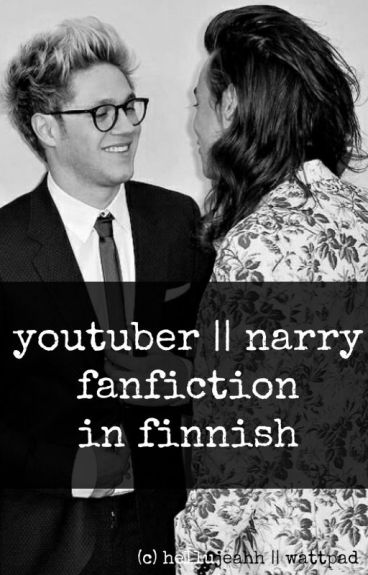 youtuber || narry fanfiction in finnish