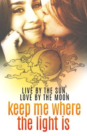 Keep Me Where The Light Is (Camren)