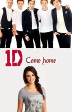 One Direction come home by Xx_FindersKeepers_xX