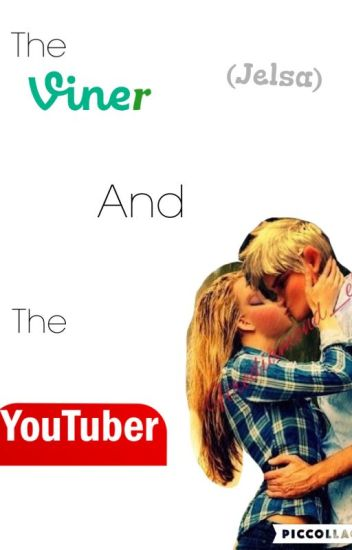 (Jelsa) The Viner and The Youtuber