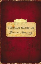 O Evangelho Maltrapilho by BrendoLincoln