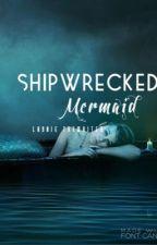 Shipwrecked mermaid by Laynie_Thewriter