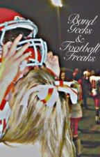 Band Geeks and Football Freaks by FallingDeeply