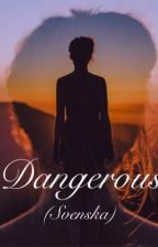 Dangerous (Svenska) by Hudgens_V