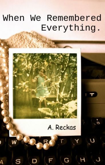 When We Remembered Everything by Areckas