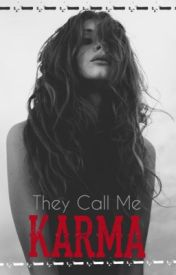 They Call Me Karma ✔️✔️ by JustZeena