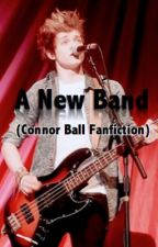 A New Band (Connor Ball Fanfiction) by vgatanis