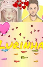 Lurinha. Fanfic by VichoGrande