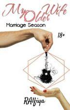 Season Marriage (My Older Wife) by RAlfiya