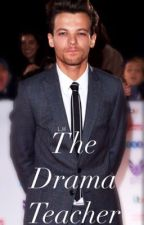 The Drama Teacher // Larry  by louehhazzah