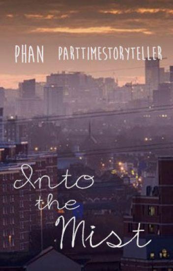 Into the Mist - Phan
