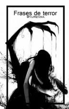 Frases De Terror . by yurenma