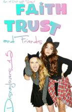 Faith, Trust, And Friends(Love at First Sight Sequel) by Disneylovers15