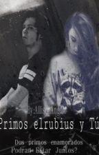 Primos  [elrubius y Tú] by AllisonAngulo