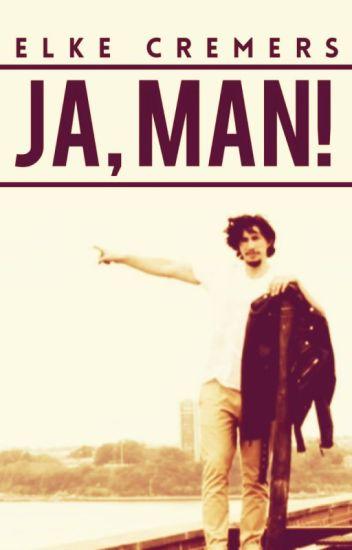Ja, man! [ON HOLD]