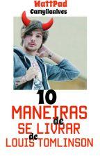 10 maneiras de se livrar de Louis Tomlinson. by CamyllaAlves