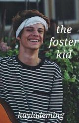 The Foster Kid by KaylaDeming