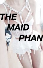 The Maid || Phan || by httpxmontana
