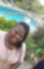 Forgiveness by Authenticitee