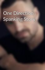 One Direction Spanking Story by Luke_Hemmings_Girl12