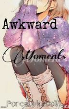 AKWARD MOMENTS by _Porcelain-Doll_