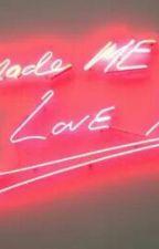 You Made Me Love You-(JB) DaddyKink. by babyW01