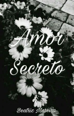 Amor Secreto  by BeatrizMoreira647