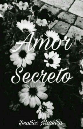 Amor Secreto  by BeatrizMoreira647