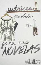 Actrices/modelos/etc. para tus novelas by JustLeta