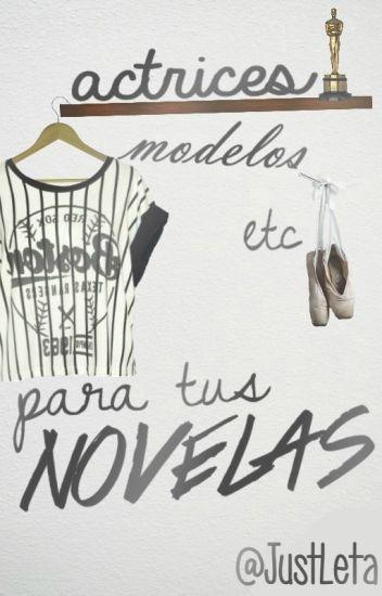 Actrices/modelos/etc. para tus novelas