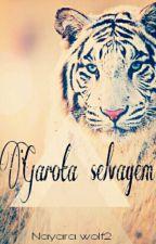 Garota Selvagem by Nayarawolf2