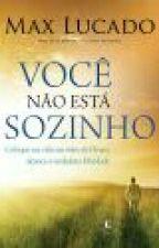 VOCÊ NÃO ESTÁ  SOZINHO  (Max Lucado) by Lunali-Lecast