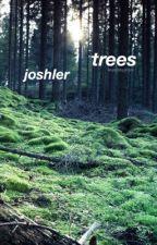 trees | joshler by sp00kyjimm