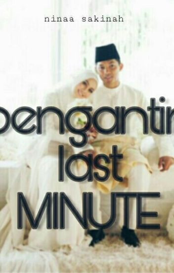 Pengantin Last Minute..!!!