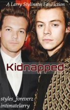 Kidnapped (A Larry Stylinson FanFiction) by intimatelarry