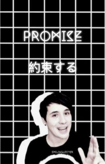 Promise  •Dan Howell X reader•
