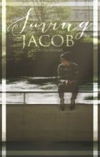 Saving Jacob by Lolipopsandsugar