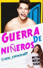 guerra de niñeros¡ (book 1#) by azul_espinosa07