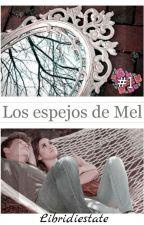 Los Espejos de Mel © [#1] by libridiestate