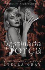 Destinada a Força - Série Cosa Nostra IV  by PattriziaStella