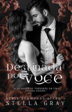 Destinada por Você - Série Submundo - Livro 5 by patriziaevansoficial
