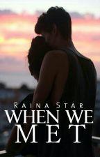 When We Met by -Starshine-