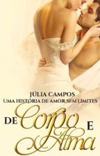 De Corpo e Alma ( REPOSTANDO ) by JCampos06