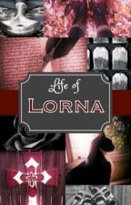 Life of Lorna by LornaCyla