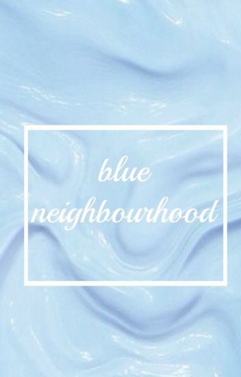 blue neighbourhood || m.healy