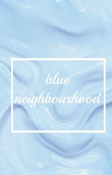 blue neighbourhood || m.healy