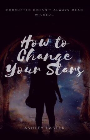 How to Change Your Stars by ashlaster