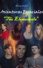 "Aventuras espaciales: ""The Elementals""  by Fer500"